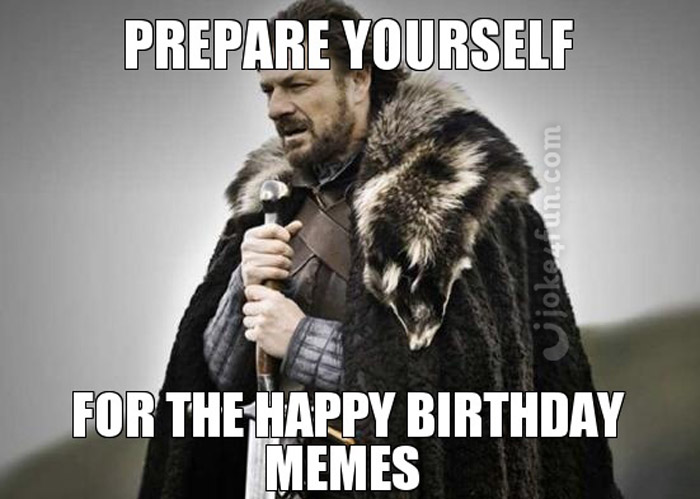 Funny Birthday Memes For Yourself : Joke fun memes prepare yourself