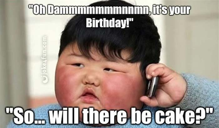 Joke4fun Memes The Only Reason Why I Go To Birthday Parties